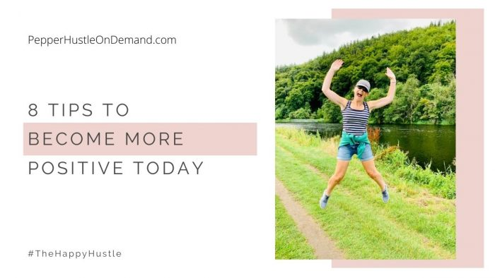 8 tips to become more positive today