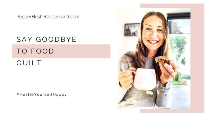 Say Goodbye To Food Guilt