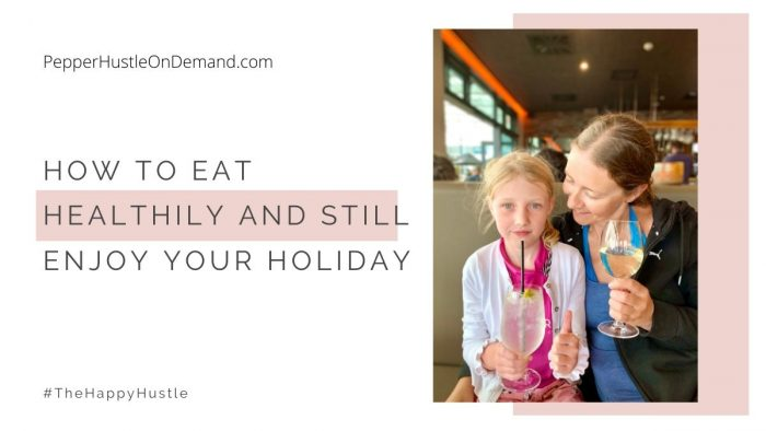 How To Eat Healthily And Still Enjoy Your Holiday